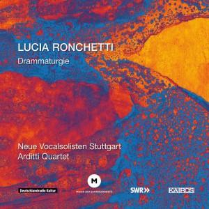 Lucia Ronchetti Discography: Drammaturgie